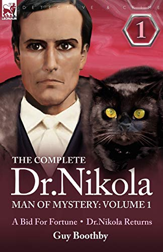 9781846776175: The Complete Dr Nikola-Man of Mystery: Volume 1-A Bid for Fortune & Dr Nikola Returns
