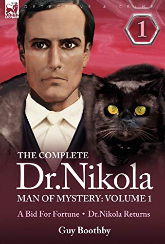 9781846776182: The Complete Dr Nikola-Man of Mystery: Volume 1-A Bid for Fortune & Dr Nikola Returns