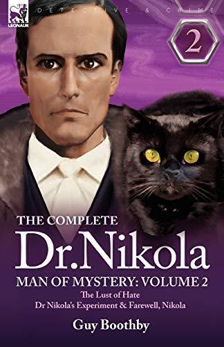 9781846776199: The Complete Dr Nikola-Man of Mystery: Volume 2-The Lust of Hate, Dr Nikola's Experiment & Farewell, Nikola