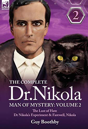 9781846776205: The Complete Dr Nikola-Man of Mystery: Volume 2-The Lust of Hate, Dr Nikola's Experiment & Farewell, Nikola