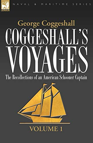 Coggeshall's Voyages: The Recollections of an American: Coggeshall, George