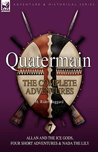 9781846776854: Quatermain: the Complete Adventures: 7-Allan and the Ice Gods, Four Short Adventures & Nada the Lily