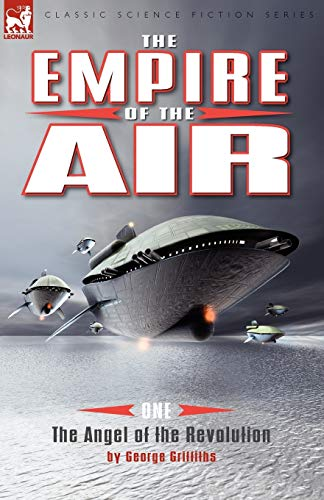 9781846776878: The Empire of the Air: 1-The Angel of the Revolution