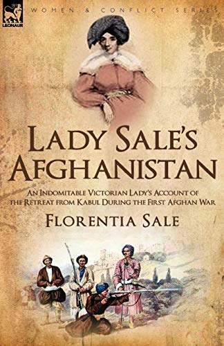 9781846777318: Lady Sale's Afghanistan: an Indomitable Victorian Lady's Account of the Retreat from Kabul During the First Afghan War