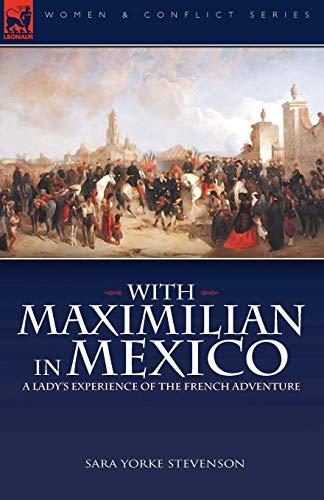 9781846777592: With Maximilian in Mexico: a Lady's Experience of the French Adventure