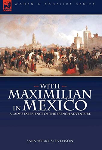9781846777608: With Maximilian in Mexico: a Lady's Experience of the French Adventure