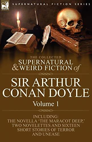 The Collected Supernatural and Weird Fiction of: Arthur Conan Doyle