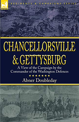 9781846778698: Chancellorsville and Gettysburg: a View of the Campaign by the Commander of the Washington Defences