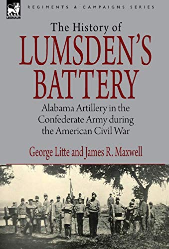 9781846779008: History of Lumsden's Battery: Alabama Artillery in the Confederate Army during the American Civil War