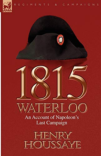 9781846779299: 1815, Waterloo: an Account of Napoleon's Last Campaign