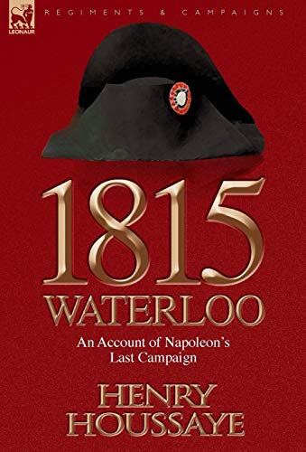 9781846779305: 1815, Waterloo: an Account of Napoleon's Last Campaign