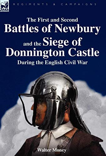 The First and Second Battles of Newbury and the Siege of Donnington Castle During the English Civil...