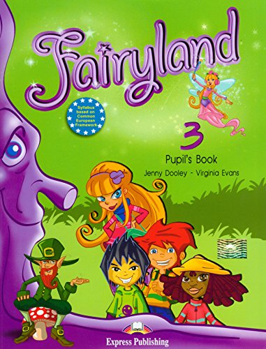Fairyland 3 Pupil's Book (1846793890) by Virginia Evans; Jenny Dooley
