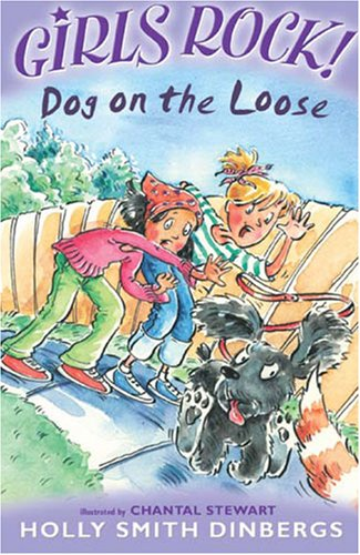 Dog on the Loose (Girls Rock!): Smith Dinbergs, Holly