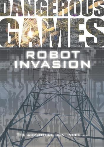 9781846804939: Robot Invasion (Dangerous Games)