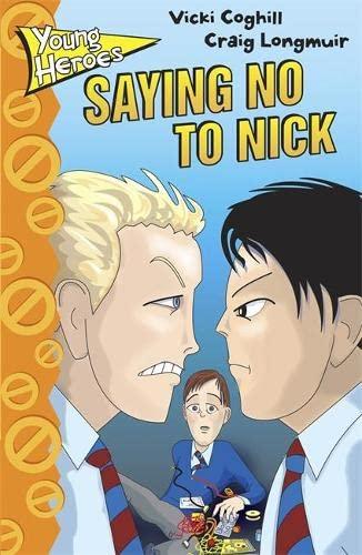 Saying No to Nick. (Young Heroes): Vicki Coghill