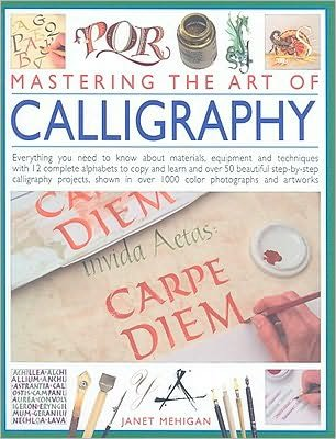 9781846810046: Mastering the Art of Calligraphy
