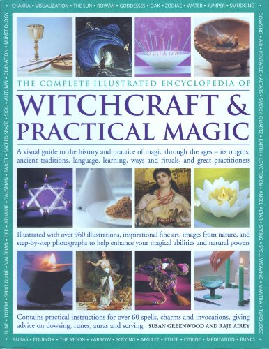 The Complete Illustrated Encyclopedia of Witchcraft and Practical Magic: A Visual Guide to the ...