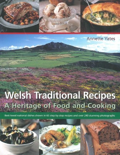 9781846810619: Welsh traditional Recipes, A Heritage of Food and Cooking by Annette Yates