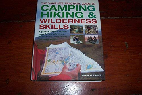 9781846810626: The Complete Practical Guide to Camping Hiking & Wilderness Skills
