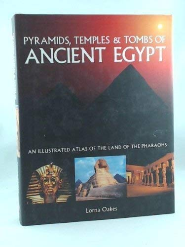Sacred Sites of Ancient Egypt: An Illustrated: Oakes, Lorna