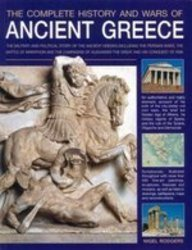 The Complete History and Wars of Ancient Greece
