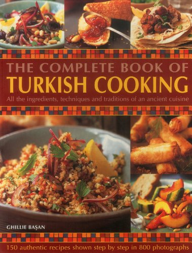 9781846811760: The Complete Book Of Turkish Cooking: All The Ingredients, Techniques And Traditions Of An Ancient Cuisine