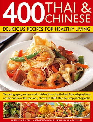 9781846812187: 400 Thai & Chinese: Delicious Recipes For Healthy Living