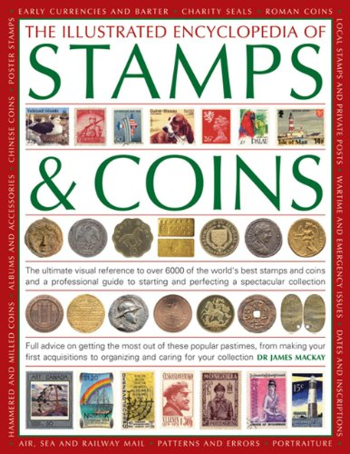 The Illustrated Encyclopedia of Stamps & Coins: James Mackay