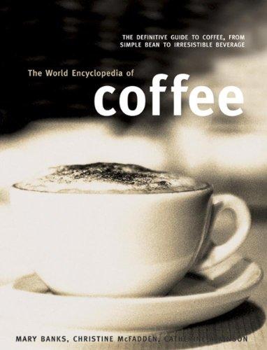 9781846812453: The World Encyclopedia of Coffee