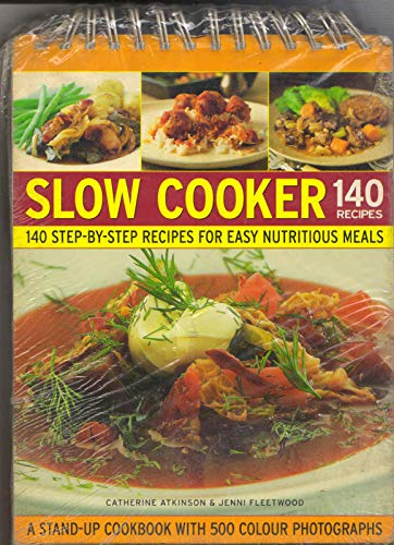 Slow Cooker : 140 Recipes (140 step-by-step: CATHERINE ATKINSON