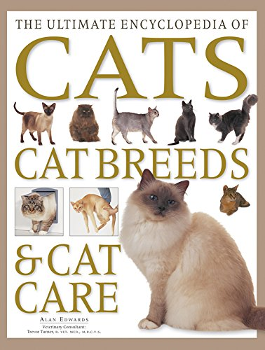 9781846813009: The Ultimate Encyclopedia of Cats, Cat Breeds & Cat Care:: The Definitive Cat Encyclopedia - A Comprehensive Visual Guide To All The Main Recognized ... World, And Advice On How To Care For Your Cat