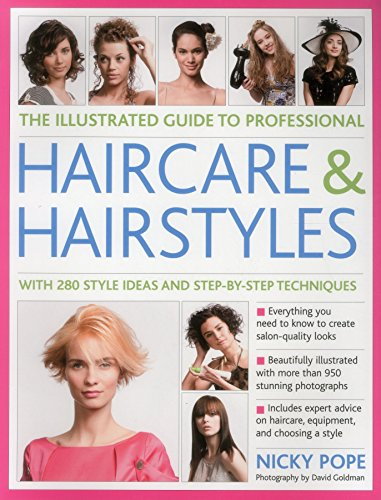9781846814495: The Illustrated Guide to Professional Haircare and Hairstyles: With 280 Style Ideas And Step-By-Step Techniques
