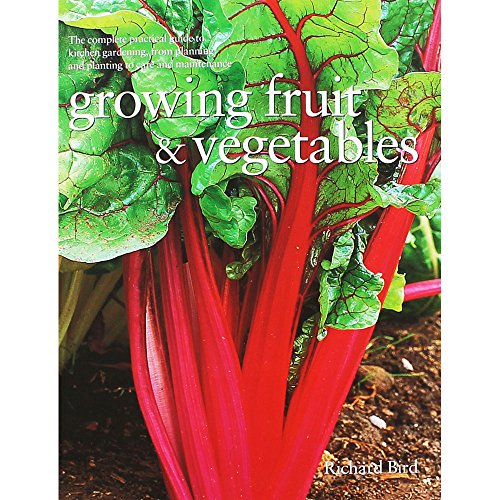 9781846814617: A Practical Gardener's Guide to Growing Vegetables, Fruit and Herbs