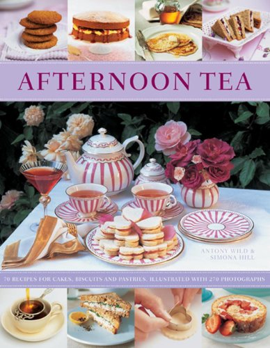 9781846814969: Afternoon Tea: 70 Recipes For Cakes, Biscuits And Pastries, Illustrated With 270 Photographs