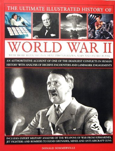 9781846815287: The Ultimate Illustrated History of World War II