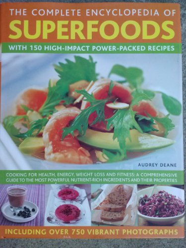 9781846815362: The Complete Encyclopedia of Superfoods with 150 High-Impact Power-Packed Recipes by Audrey Deane (2011-05-04)