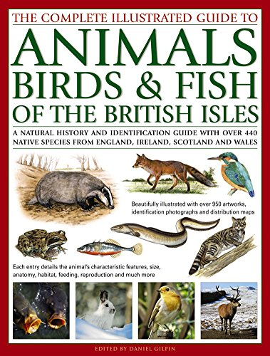 The Complete Illustrated Guide to Animals, Birds: Gilpin, Daniel