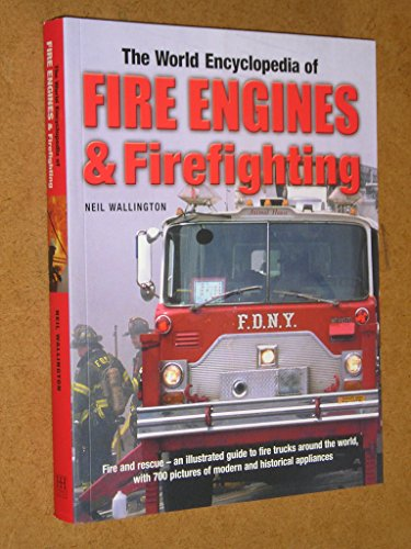 9781846815751: The World Encyclopedia of Fire Engines & Firefighting