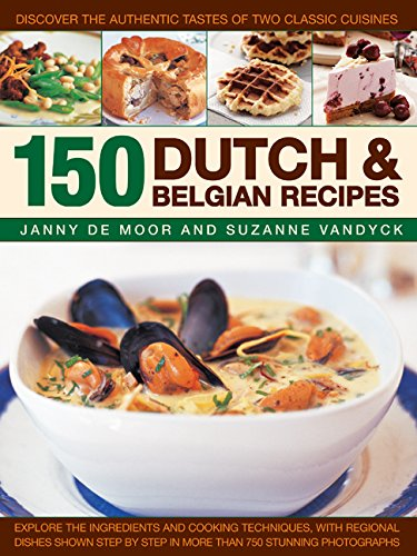 9781846815867: 150 Dutch & Belgian Recipes: Discover the Authentic Tastes of Two Classic Cuisines