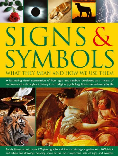 9781846816383: Signs & Symbols: What They Mean and How We Use Them: A Fascinating Visual Examination Of How Signs And Symbols Developed As A Means Of Communication ... Psychology, Literature And Everyday Life.