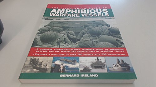 9781846816581: The Illustrated Guide to Amphibious Warfare Vessels