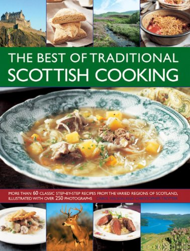 9781846817335: The Best Of Traditional Scottish Cooking: More Than 60 Classic Step-By-Step Recipes From The Varied Regions Of Scotland, Illustrated With Over 250 Photographs