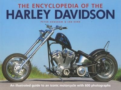 9781846817779: The Encyclopedia Of The Harley Davidson By Peter Henshaw & Ian Kerr