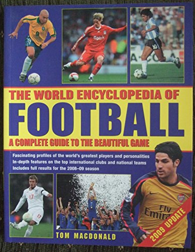 9781846818196: The World Encyclopedia of Football: 2009 Update 1: A Complete Guide to the Beautiful Game