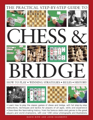 Chess & Bridge: The Practical Step-by-Step Guide to: How To Play, Winning Strategies, Rules, History (1846819636) by David Bird; John Saunders