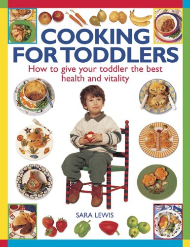 Cooking for Toddlers: Lewis, Sara