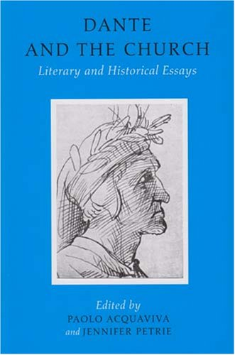 9781846820267: Dante and the Church: Literary and Historical Essays (Publications of the Ucd Foundation for Italian Studies)