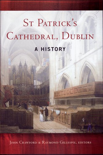 St. Patrick's Cathedral, Dublin, a History