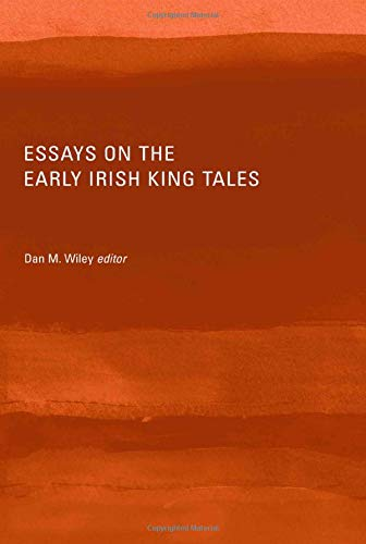 9781846820458: Essays on the Early Irish King Tales
